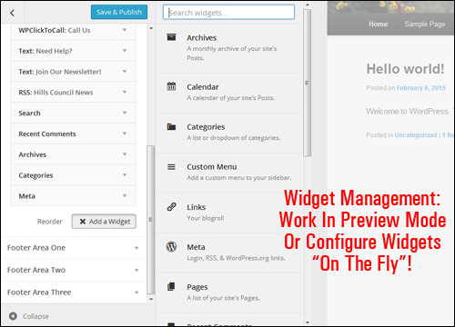 Widget management - work in preview mode or configure widgets on the fly!